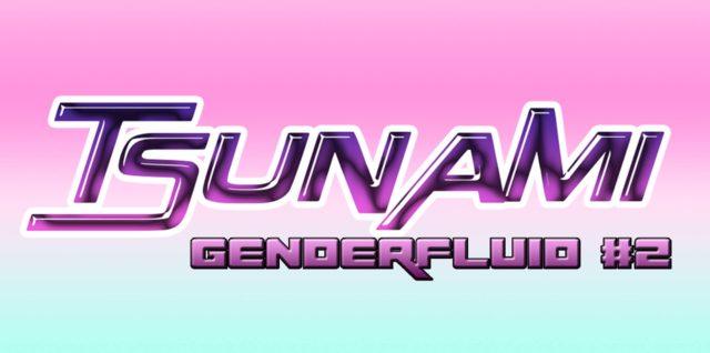 Tsunami Genderfluid – Putochinomaricón