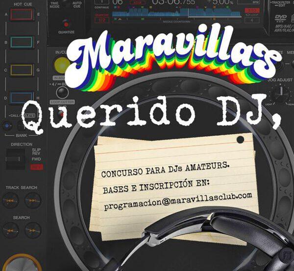 Querido Dj: Concurso de djs amateurs en Maravillas Club